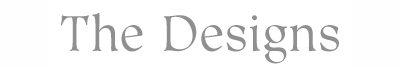 The Designs